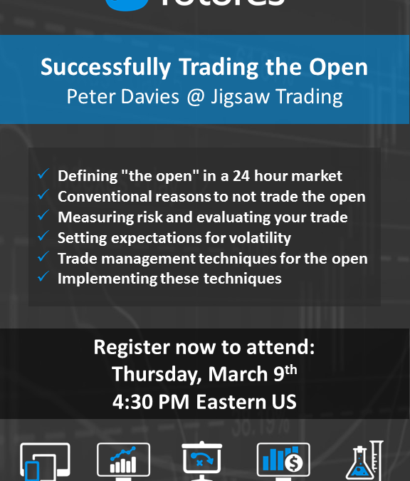 Webinar: Keys To Successfully Trading The Open – March 9th 4:30pm EST