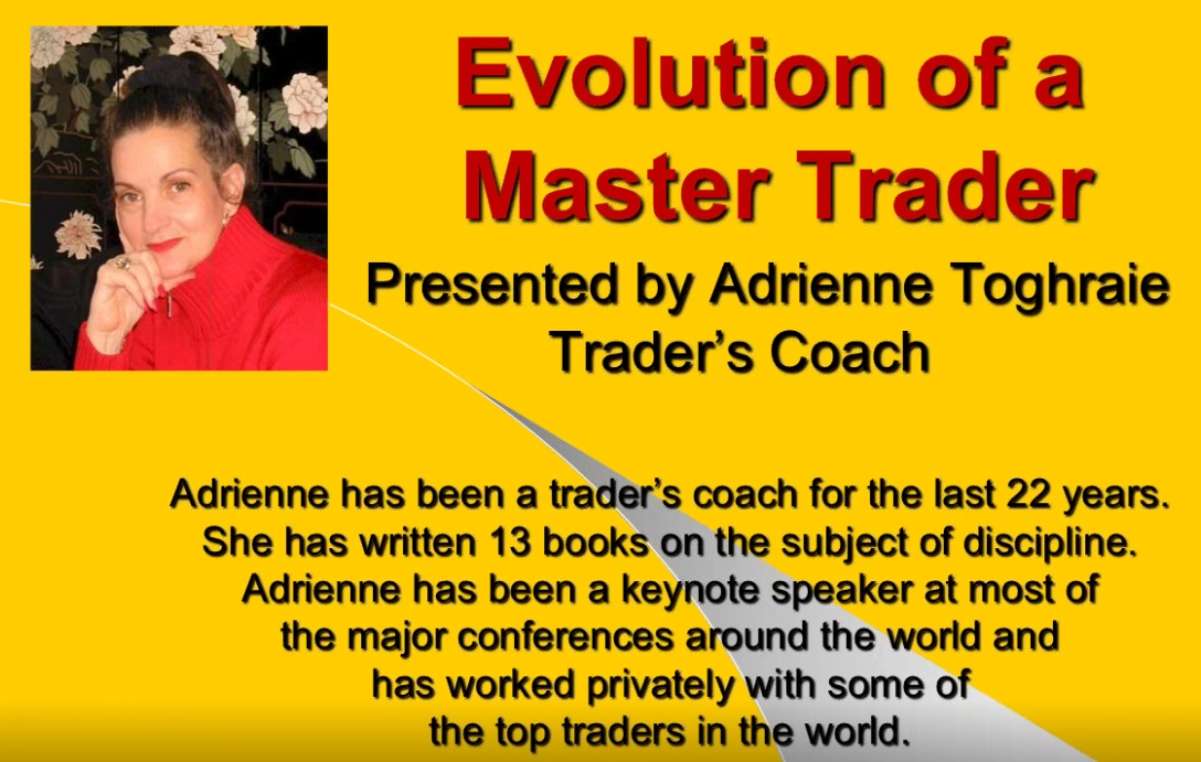 Adrienne Toghraie – Evolution of a Master Trader (Webinar Recording)
