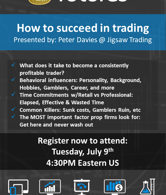 How to Succeed in Trading – 9th July, 4:30pm EST